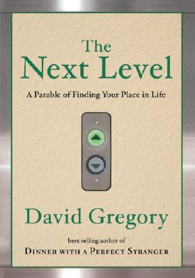 Image for The Next Level: A Parable of Finding Your Place in Life