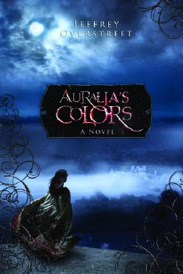 Auralia's Colors (The Auralia Thread Series #1), JEFFREY OVERSTREET