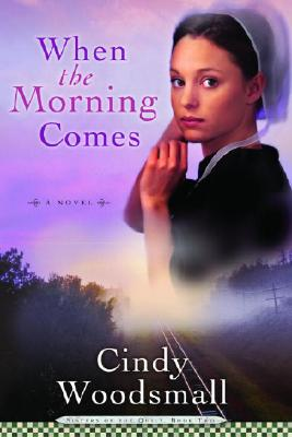 Image for When the Morning Comes (Sisters of the Quilt, Book 2)