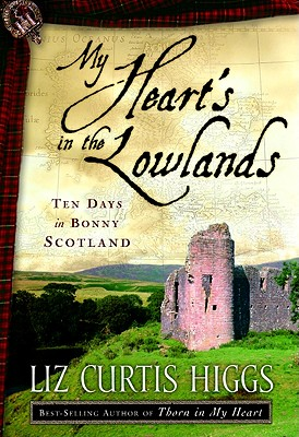 Image for My Heart's in the Lowlands: Ten Days in BonnyScotland