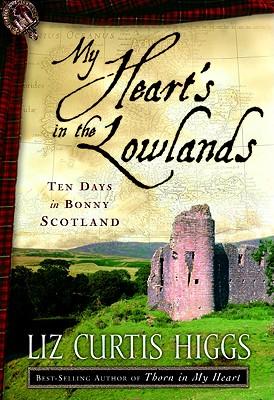 "My Heart's in the Lowlands: Ten Days in BonnyScotland, ""Higgs, Liz Curtis"""