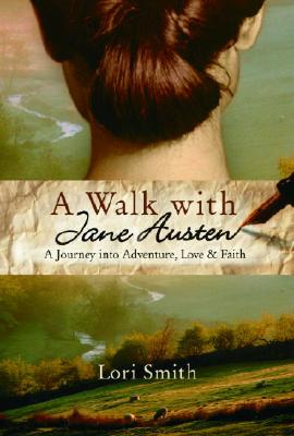 """Image for """"A Walk with Jane Austen: A Journey into Adventure, Love, and Faith"""""""