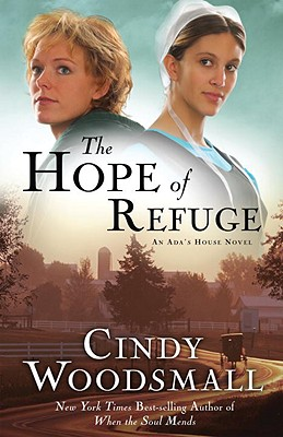 The Hope of Refuge: A Novel, Woodsmall, Cindy