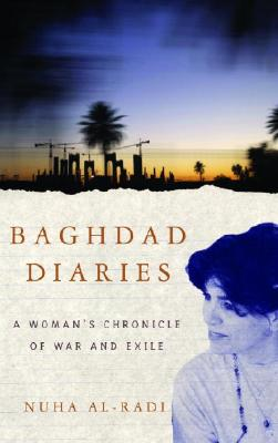 Image for Baghdad Diaries: A Woman's Chronicle of War and Exile