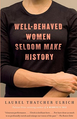 Image for Well-Behaved Women Seldom Make History