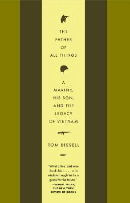 Image for Father of All Things: A Marine, His Son, and the Legacy of Vietnam