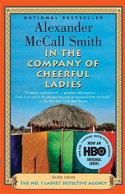 In The Company Of Cheerful Ladies - The No. 1 Ladies' Detective Agency, Book 6, Alexander McCall Smith