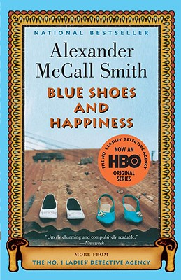 Blue Shoes and Happiness (No. 1 Ladies Detective Agency, Book 7), Alexander McCall Smith