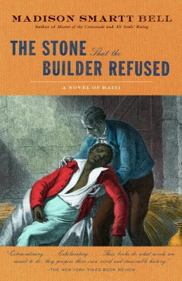The Stone that the Builder Refused, Bell, Madison Smartt