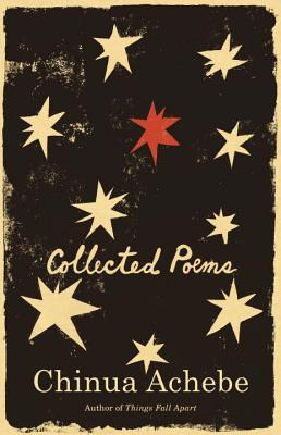 COLLECTED POEMS, CHINUA ACHEBE