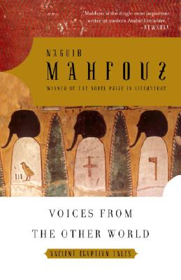 Voices from the Other World: Ancient Egyptian Tales, Mahfouz, Naguib