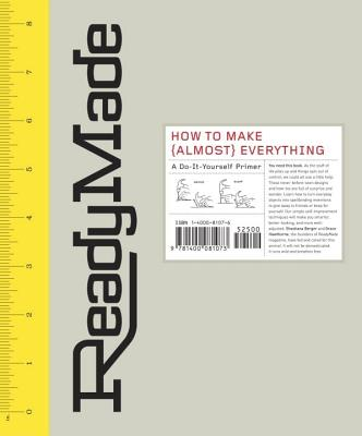 Image for ReadyMade: How to Make [Almost] Everything: A Do-It-Yourself Primer