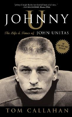 Image for JOHNNY U - LIFE & TIMES OF JOHN UNITAS