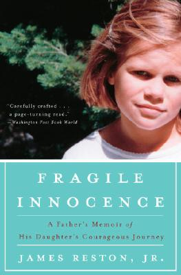 FRAGILE INNOCENCE : A FATHER'S MEMOIR OF, JAMES RESTON