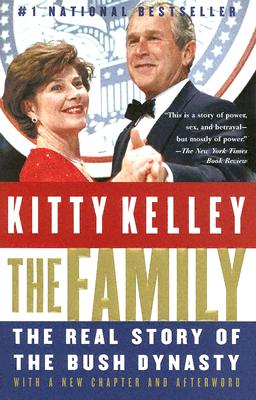 The Family: The Real Story of the Bush Dynasty, Kelley, Kitty