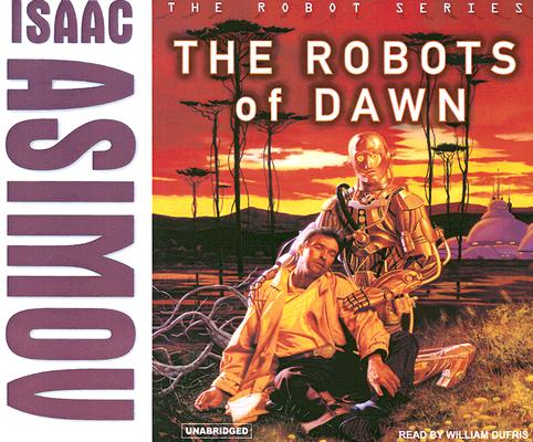 Image for The Robots of Dawn (Robot (3))