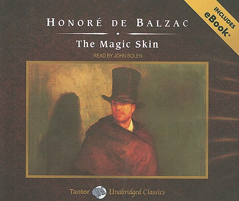 The Magic Skin, with eBook (Tantor Unabridged Classics), Honore de Balzac