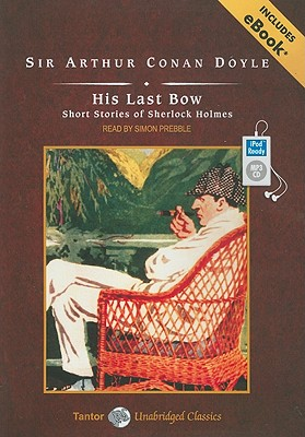 Image for His Last Bow: Short Stories of Sherlock Holmes (Tantor Unabridged Classics)