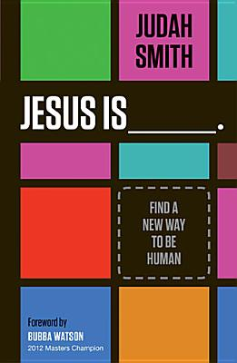 Image for Jesus Is: Find a New Way to Be Human