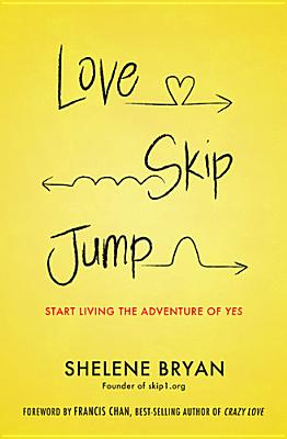 Image for Love, Skip, Jump: Start Living the Adventure of Yes