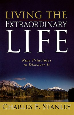 Image for Living the Extraordinary Life: Nine Principles to Discover It