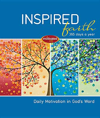 Image for Inspired Faith: 365 Days a Year: Daily Motivation in Gods Word