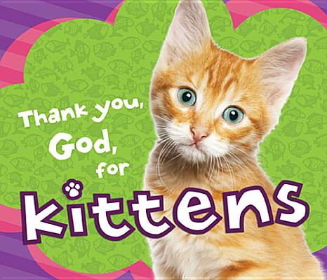 Thank You, God, for Kittens, Thomas Nelson