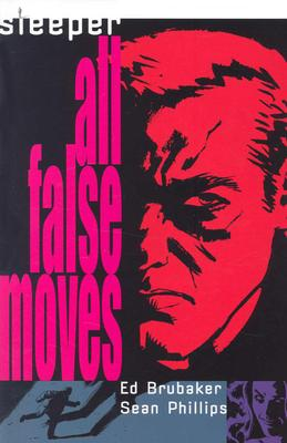 Sleeper VOL 02: All False Moves, Brubaker, Ed