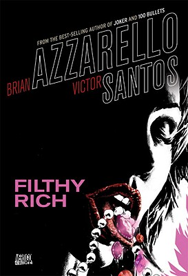 Filthy Rich, Azzarello, Brian