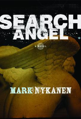Search Angel: A Novel, Nykanen, Mark