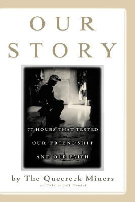 Our Story: 77 Hours That Tested Our Friendship and Our Faith, JEFF GOODELL