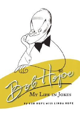 Image for Bob Hope : My Life in Jokes