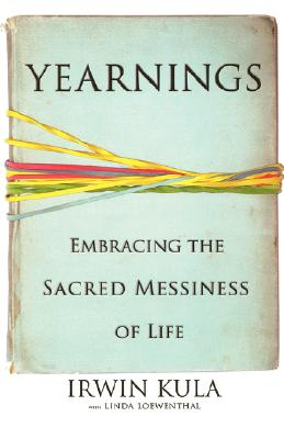 Image for Yearnings: Embracing the Sacred Messiness of Life