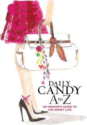 Image for Daily Candy A to Z: An Insider's Guide to the Sweet Life