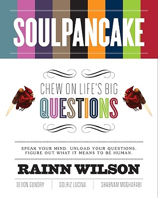 SoulPancake: Chew on Life's Big Questions, Wilson, Rainn; Gundry, Devon; Lucina, Golriz; Mogharabi, Shabnam