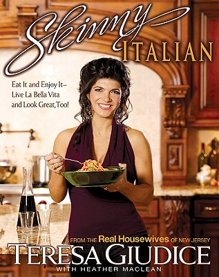 Image for Skinny Italian: Eat It and Enjoy It  Live La Bella Vita and Look Great, Too!