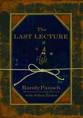 "The Last Lecture, ""Pausch, Randy, Zaslow, Jeffrey"""