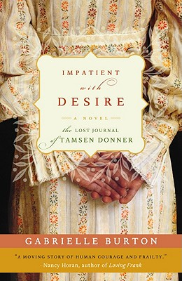Image for IMPATIENT WITH DESIRE LOST JOURNAL OF TAMSEN DONNER