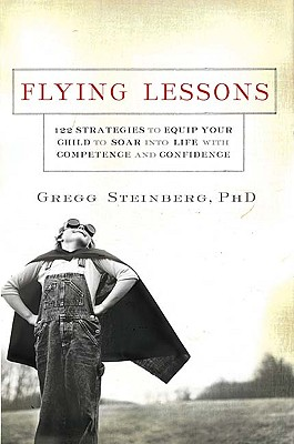 Image for Flying Lessons: 122 Strategies to Equip Your Child to Soar Into Life with Competence and Confidence