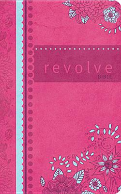 NCV, Revolve Bible, Imitation Leather, Pink: The Perfect Bible for Teen Girls