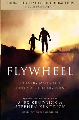 Flywheel, Alex Kendrick, Stephen Kendrick, Eric Wilson