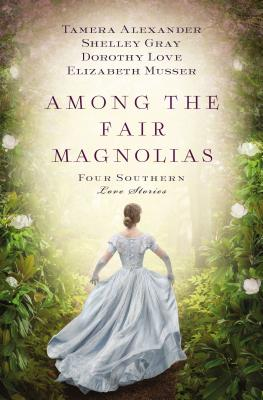 Image for Among the Fair Magnolias: Four Southern Love Stories