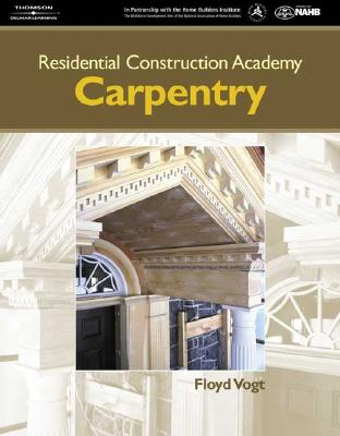Image for Residential Construction Academy: Carpentry (Residential Construction Academy Series)