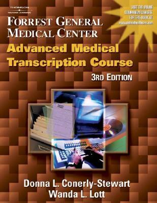 Forrest General Medical Center Advanced Medical Transcription Course Conerly-Stewart, Donna L and Lott, Wanda L.
