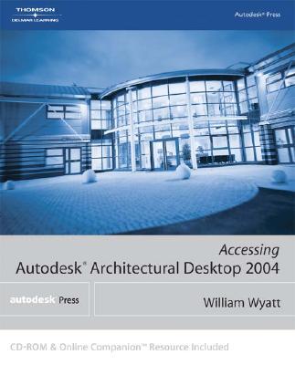 Image for Accessing Autodesk Architectural Desktop 2004