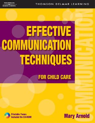 Effective Communication Techniques for Child Care, Arnold, Mary E.