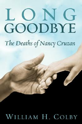 Image for A Long Goodbye: The Deaths of Nancy Cruzan (Signed)