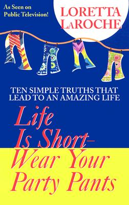 Image for Life Is Short, Wear Your Party Pants