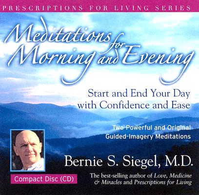 Meditations for Morning and Evening (Prescriptions for Living), Siegel M.D., Bernie