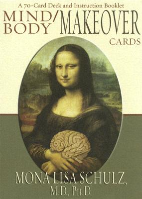 Mind/Body Makeover Oracle Cards, Mona Lisa Schulz